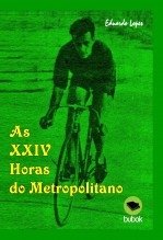 Libro As XXIV Horas do Metropolitano, autor Eduardo Lopes