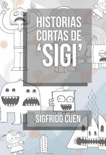 """Historias Cortas de """"Sigi"""""""