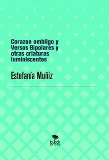 Corazon ombligo y Versos Bipolares y otras criaturas luminiscentes
