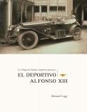 La Hispano Suiza, empresa pionera. El deportivo Alfonso XIII