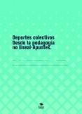Deportes colectivos Desde la pedagogía no lineal-Apuntes.
