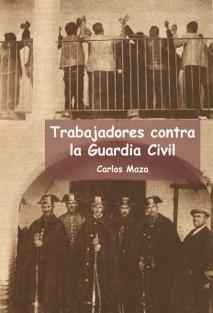 Trabajadores contra la Guardia Civil
