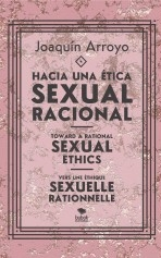 Libro Hacia una ética sexual racional; Toward a rational sexual ethics; Vers une éthique sexuelle rationnelle, autor Joaquín Pérez Arroyo