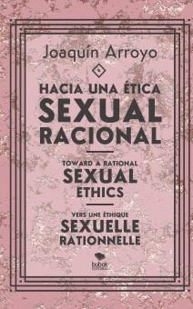 Hacia una ética sexual racional; Toward a rational sexual ethics; Vers une éthique sexuelle rationnelle