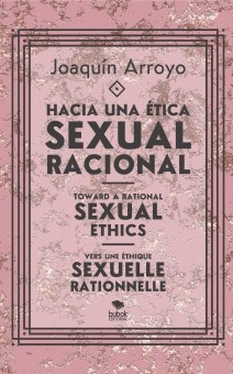 Hacia una ética sexual racional; Toward a rational sexual ethics; Vers une éthique sexuelle rationnelle