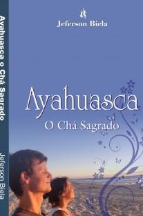 Ayahuasca o Chá Sagrado