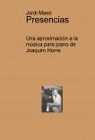 Presencias. Una aproximación a la música para piano de Joaquim Homs