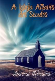 A Igreja Através dos Séculos