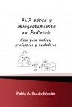 RCP básica y atragantamiento en Pediatría. Guía para padres, profesores y cuidadores