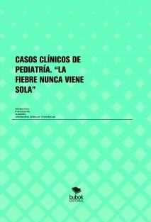 """CASOS CLÍNICOS DE PEDIATRÍA. """"LA FIEBRE NUNCA VIENE SOLA"""""""