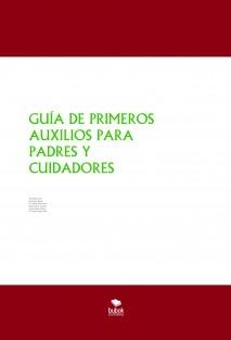 GUÍA DE PRIMEROS AUXILIOS PARA PADRES Y CUIDADORES