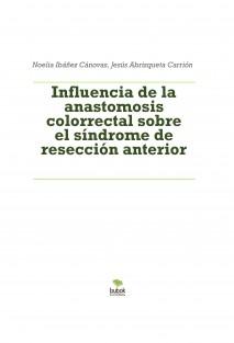 Influencia de la anastomosis colorrectal sobre el síndrome de resección anterior