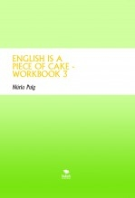 ENGLISH IS A PIECE OF CAKE - WORKBOOK 3