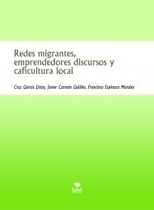 Redes migrantes, emprendedores discursos y caficultura local