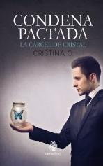 Condena Pactada: La cárcel de cristal