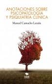 Anotaciones sobre Psicopatología y Psiquiatría Clínica