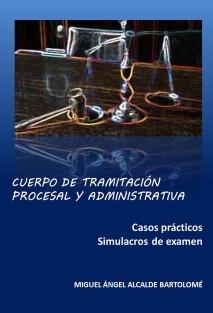 Tramitación procesal y administrativa. Casos prácticos - Simulacros de examen