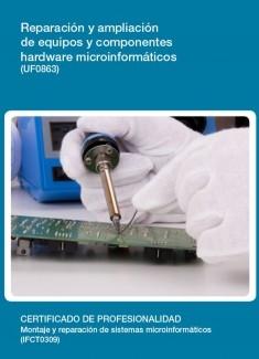 UF0863 - Reparación y ampliación de equipos y componentes hardware microinformáticos