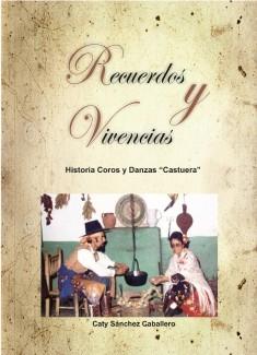"""Recuerdos y Vivencias Historia Coros y Danzas """"Castuera""""."""