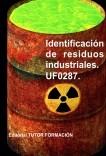 Identificación de residuos industriales. UF0287.