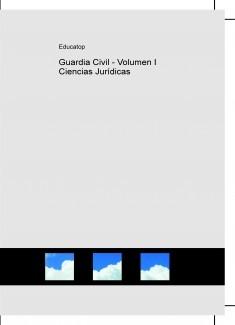 Guardia Civil - Volumen I Ciencias Jurídicas