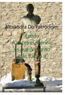 ÉXODO, A VECES EL SILENCIO ES NUESTRO GRITO MÁS FUERTE PARTE I