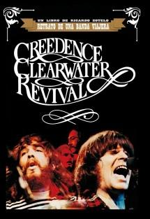 CREEDENCE CLEARWATER REVIVAL, Retrato de una Banda Viajera
