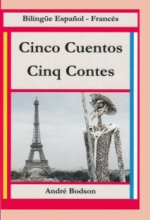 Cinco cuentos - Cinq contes Bilingüe Español-Francés