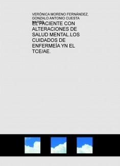 EL PACIENTE CON ALTERACIONES DE SALUD MENTAL.LOS CUIDADOS DE ENFERMEÍA Y EL TCE/AE.