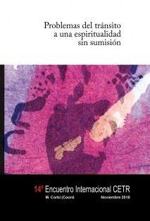 Problemas del tránsito a una espiritualidad sin sumisión. 14º Encuentro Internacional CETR