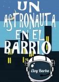Un astronauta en el barrio
