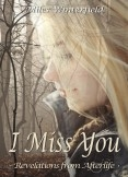I Miss You: Revelations from Afterlife
