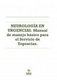 NEUROLOGÍA EN URGENCIAS. Manual de manejo básico para el Servicio de Urgencias.