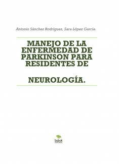 MANEJO DE LA ENFERMEDAD DE PARKINSON PARA RESIDENTES DE NEUROLOGÍA.