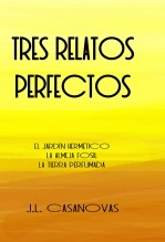 TRES RELATOS PERFECTOS
