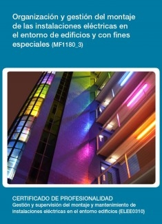 MF1180_3 - Organización y gestión del montaje de las instalaciones eléctricas en el entorno de edificios y con fines especiales