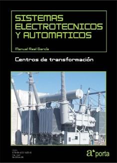 SISTEMAS ELECTROTECNICOS Y AUTOMATICOS. Centros de transformacion.