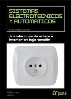 SISTEMAS ELECTROTECNICOS Y AUTOMATICOS. Instalaciones de enlace e interior en baja tension.
