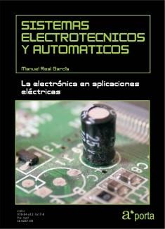 SISTEMAS ELECTROTECNICOS Y AUTOMATICOS. La electronica en aplicaciones electricas.