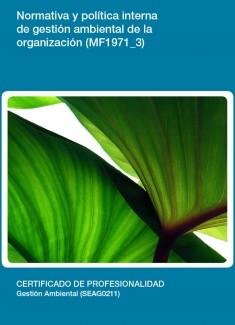 MF1971_3 - Normativa y política interna de gestión ambiental de la organización