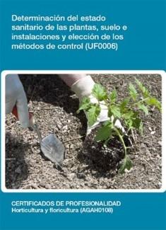 UF0006 - Determinación del estado sanitario de las plantas, suelo e instalaciones y elección de los métodos de control