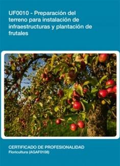 UF0010 - Preparación del terreno para instalación de infraestructuras y plantación de frutales