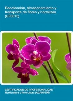 UF0015 - Recolección, almacenamiento y transporte de flores y hortalizas