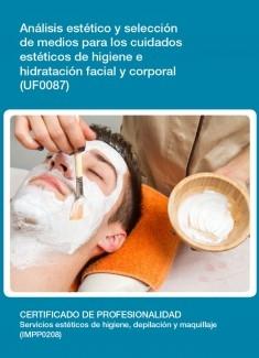 UF0087 - Análisis y selección de medios para los cuidados estéticos de higiene e hidratación facial y corporal
