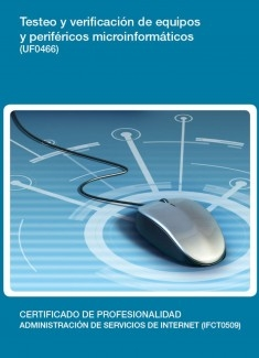 UF0466 - Testeo y verificación de equipos y periféricos microinformáticos