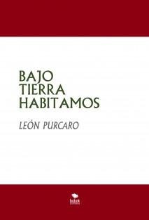 BAJO TIERRA HABITAMOS
