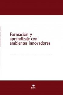 Formación y aprendizaje con ambientes innovadores