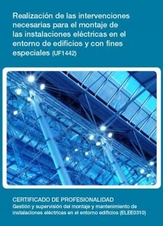 UF1442 - Realización de las intervenciones necesarias para el montaje de las instalaciones eléctricas en el entorno de edificios