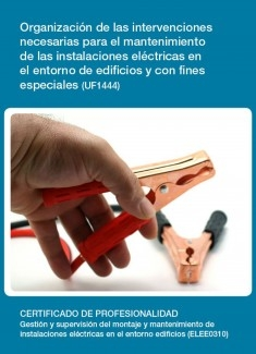 UF1444 - Organización de las intervenciones necesarias para el mantenimiento de las instalaciones eléctricas en el entorno de edificios