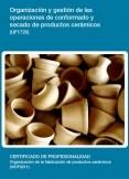 UF1720 - Organización y gestión de las operaciones de conformado y secado de productos cerámicos